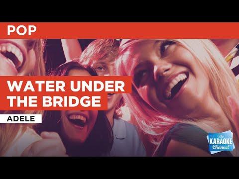 Water Under The Bridge : Adele   Karaoke with Lyrics