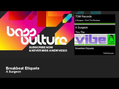 A Surgeon - Breakbeat Etiquete - feat. Omni Trio - BassVulture