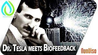 Dr. Tesla trifft auf Biofeedback