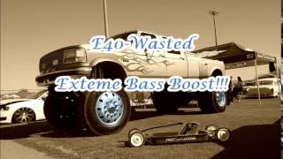 E-40 - Wasted Extreme Bass Boost!!!!