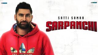 Sarpanchi : Satti Samra (Official Song) Latest Punjabi Songs 2018 | 9 One Music