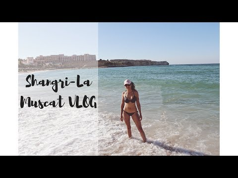 Oman Vlog | Shangri-La Muscat 2017