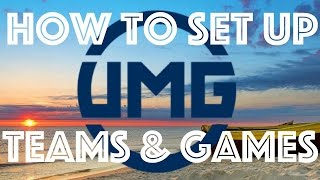 How to make a UMG TEAM and MATCHES
