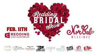 Redding Bridal Show • February 11, 2018 • Redding Civic