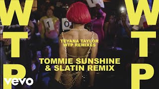 Teyana Taylor - WTP (Tommie Sunshine & SLATIN Remix - Official Audio)