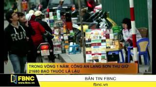 FBNC – Trong vòng 1 năm, công an Lạng Sơn thu giữ 21680 bao thuốc lá lậu