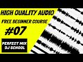 320KB MP3 & WAV Explained - Perfect Mix DJ School Beginner Lesson #07