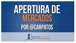 Apertura de mercados y bolsas del 25 5 2018 por Cárpatos  Serenitymarkets