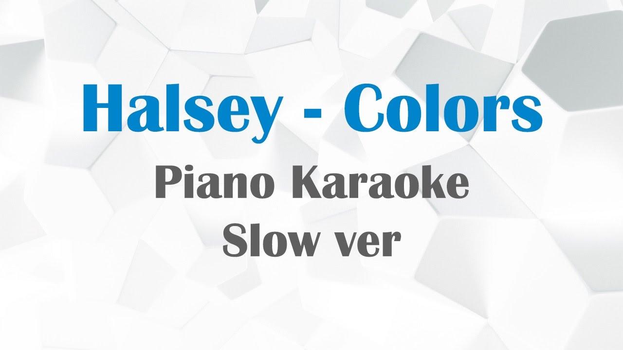 Halsey Colors Karaoke Piano Slow Ver Youtube