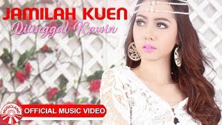 Gambar cover Jamilah Kuen - Ditinggal Kawin [Official Music Video HD]