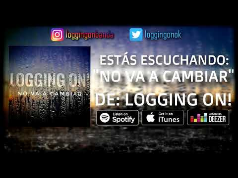 Logging On! - No Va A Cambiar [Lyric Video]