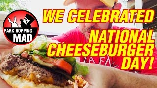 We KETCHUP with NATIONAL CHEESEBURGER DAY 2018 at Disney!!!