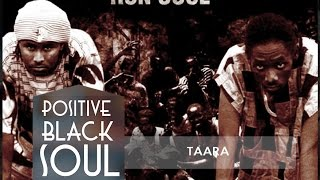POSITIVE BLACK SOUL -  TAARA