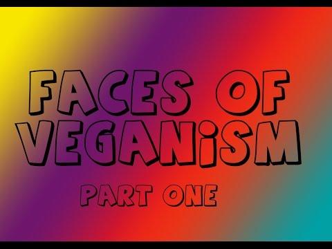 Faces of Veganism part  1