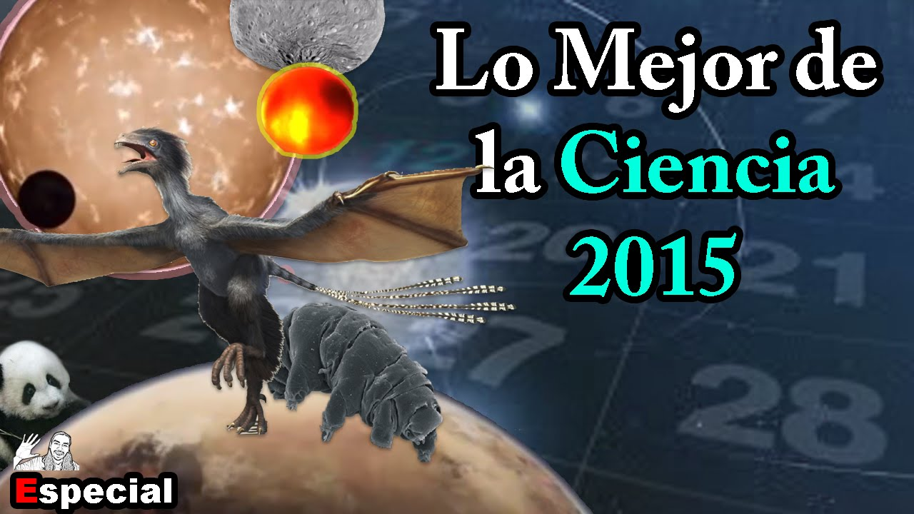 Lo Mejor de la Ciencia 2015 | #LoMejorDel2015