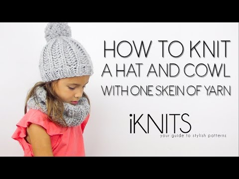 KNIT A HAT AND COWL WITH 1 SKEIN OF YARN