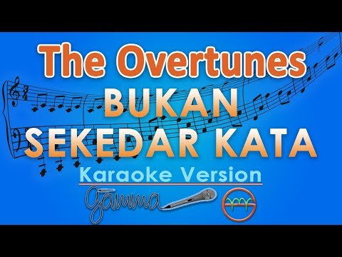 The Overtunes - Bukan Sekedar Kata (Karaoke Lirik Tanpa Vokal) by GMusic