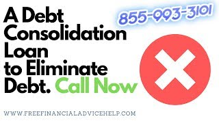 A Debt Consolidation Loan to Eliminate Debt