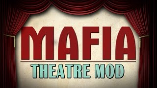 MAFIA - THEATRE MOD (by PeŤan)