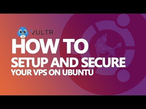 How to Setup and Secure Your Cloud VPS on Ubuntu 16 -Vultr