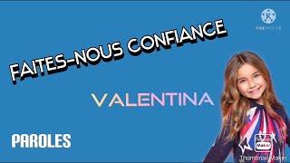 Faites-nous confiance - Valentina (Paroles)