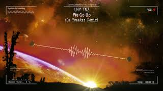 Gambar cover LNY TNZ - We Go Up (Da Tweekaz Remix) [HQ Edit]