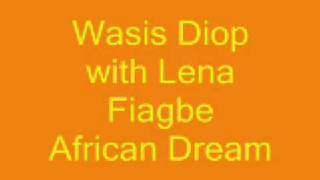 African Dream by Wasis Diop with Lena Fiagbe