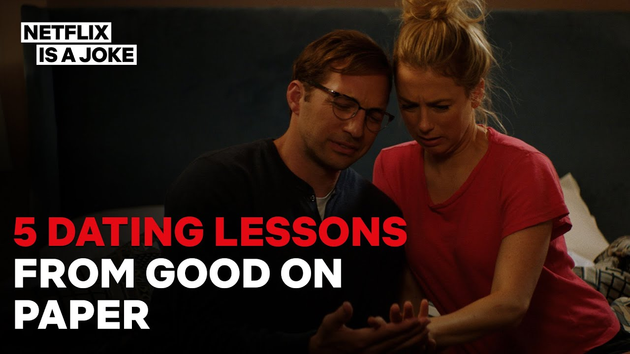 5 Dating Tips We Learned from Watching Good On Paper