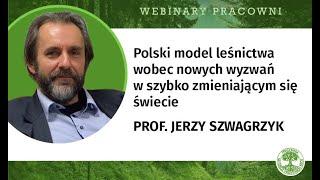 Polskie leśnictwo wobec wyzwań w zmieniającym się świecie