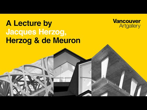 Vancouver Art Gallery - A Lecture by Jacques Herzog, Herzog