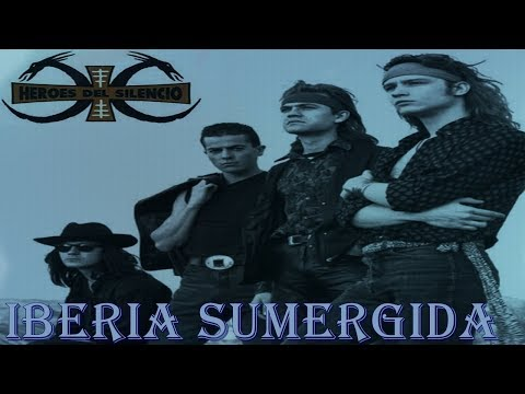 Héroes del Silencio - Iberia Sumergida (Letra)