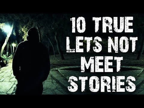 10 TRUE Absolutely Terrifying Horror Stories From Reddit's Let's Not Meet | (Scary Stories)