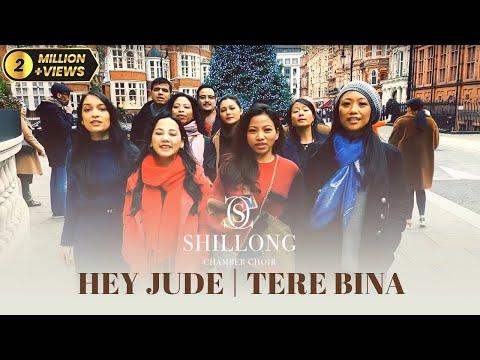 Hey Jude | Tere Bina - Shillong Chamber Choir