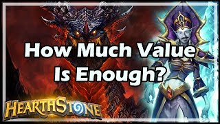 [Hearthstone] How Much Value Is Enough?