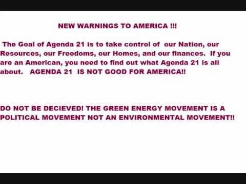 AGENDA 21 and The GREEN ENERGY MOVEMENT..WARNINGS !