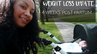 4 WEEKS POST PARTUM WEIGHT LOSS UPDATE