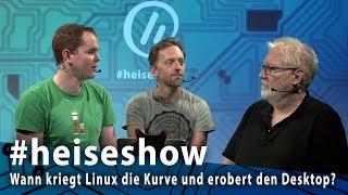 #heiseshow: Wann kriegt Linux die Kurve und erobert den Desktop?