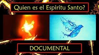 Quien es el Espiritu Santo? - DOCUMENTAL