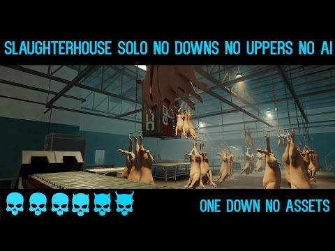 Payday 2 Slaughterhouse One Down, Solo, No Downs, No Uppers, No Assets, No AI