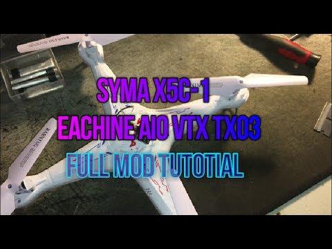 Syma X5C-1 | EACHINE TX03 AIO VTX FULL MOD...