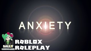 "ROBLOX | ""Anxiety"" 