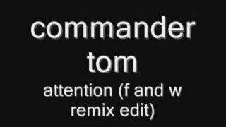 Commander Tom - Attention (f and w rmx)