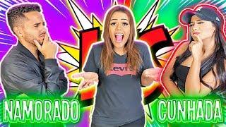 NAMORADO X CUNHADA !!! (QUEM ME CONHECE MAIS???)