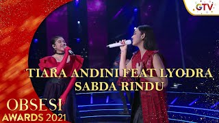 TIARA ANDINI FEAT LYODRA - [SABDA RINDU] | OBSESI AWARDS 2021