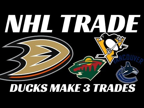 NHL Trade - Ducks make 3 Deals with Wild, Canucks & Pens