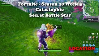 Fortnite - Season 10 Week 5 Secret Battle Star Location (Catastrophic)