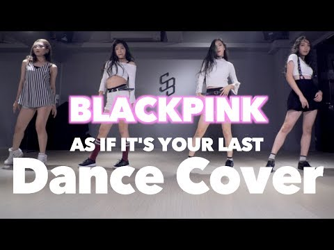 BLACKPINK - AS IF IT\u0027S YOUR LAST Dance Cover by『SOUL BEATS Dance