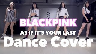 BLACKPINK - AS IF IT'S YOUR LAST  Dance Cover by『SOUL BEATS Dance Studio』