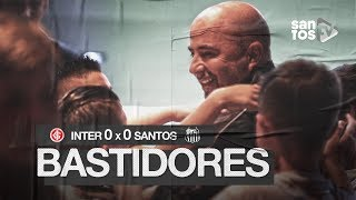 INTERNACIONAL 0 X 0 SANTOS | BASTIDORES | BRASILEIRÃO (13/10/19)