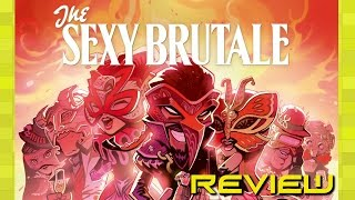"""The Sexy Brutale Review """"Buy, Wait for Sale, Rent, Never Touch?"""""""